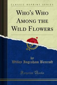 Who's Who Among the Wild Flowers
