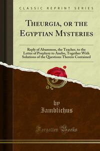 Theurgia, or the Egyptian Mysteries