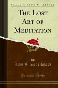 The Lost Art of Meditation