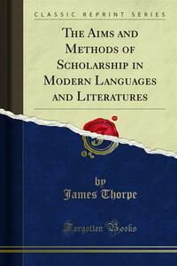 The Aims and Methods of Scholarship in Modern Languages and Literatures