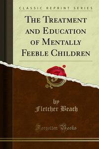 The Treatment and Education of Mentally Feeble Children