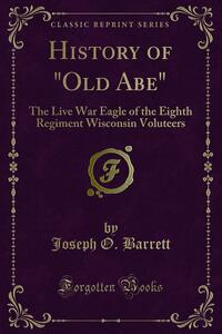 """History of """"Old Abe"""""""