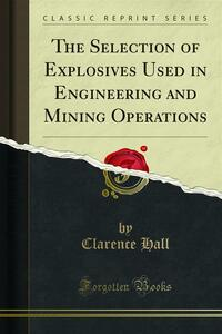 The Selection of Explosives Used in Engineering and Mining Operations