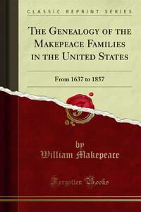The Genealogy of the Makepeace Families in the United States