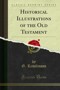 Historical Illustrations of the Old Testament