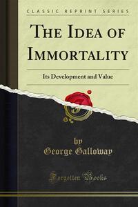 The Idea of Immortality