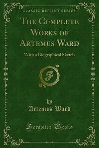 The Complete Works of Artemus Ward