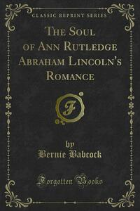The Soul of Ann Rutledge Abraham Lincoln's Romance