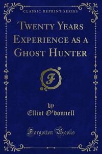 Twenty Years Experience as a Ghost Hunter