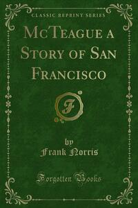 McTeague a Story of San Francisco
