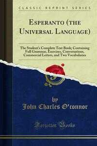 Esperanto (the universal language). The student's complete text book