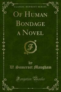 Of Human Bondage a Novel