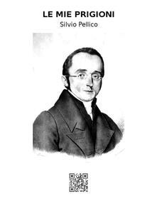 Le mie prigioni - Silvio Pellico - ebook