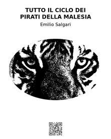 Tutto il ciclo dei pirati della Malesia - Emilio Salgari - ebook