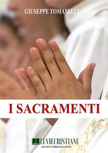 I Sacramenti - Giuseppe Tomaselli - ebook