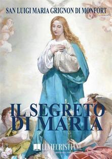 Il Segreto di Maria - Luigi Maria Grignon di Monfort - ebook