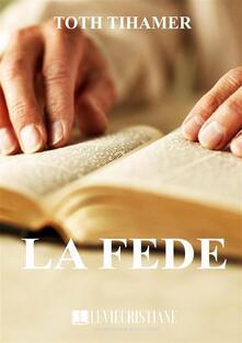 La Fede - Toth Tihamer - ebook