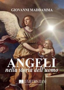Angeli nella storia dell'uomo - Giovanni Maddamma - ebook
