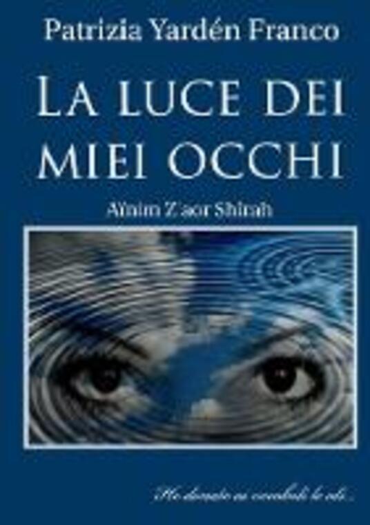 La Luce Dei Miei Occhi - Patrizia Franco - ebook