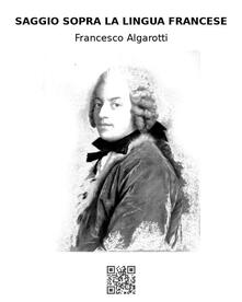 Saggio sopra la lingua francese - Francesco Algarotti - ebook