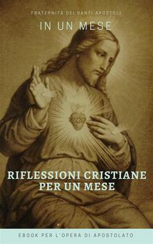 Riflessioni Cristiane per un mese - Fraternità dei Santi Apostoli - ebook