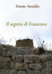 Il segreto di Francesco - Dante Anedda - ebook