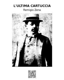 L'ultima cartuccia - Gaspare Invrea,Remigio Zena - ebook
