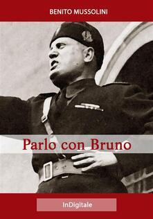 Parlo con Bruno - Benito Mussolini - ebook