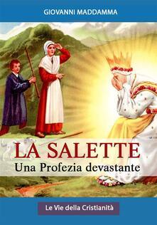 La Salette: Una profezia devastante - Giovanni Maddamma (Commentato) - ebook