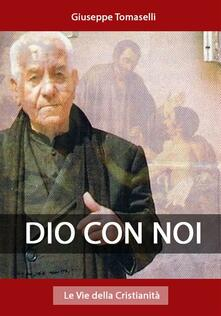 Dio con noi - Giuseppe Tomaselli - ebook