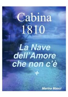 Cabina 1810 La Nave dell'amore che non c'è + - Marina Masci - ebook