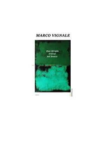 Due strade trovai nel bosco - Marco Vignale - ebook
