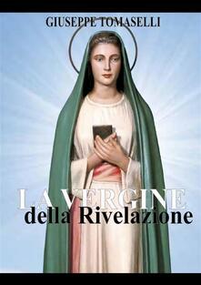 Vergine della Rivelazione - Giuseppe Tomaselli - ebook