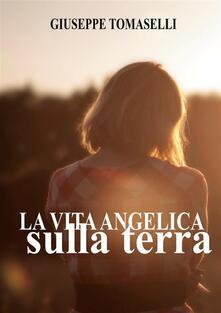 Vita angelica sulla terra - Gisueppe Tomaselli - ebook