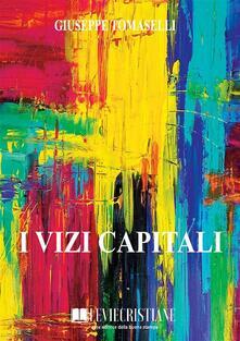 I vizi capitali - Giuseppe Tomaselli - ebook