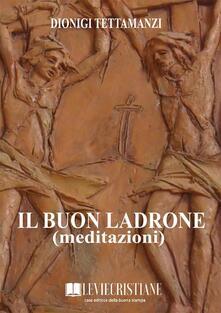 Il buon ladrone (Meditazioni) - Dionigi Tettamanzi - ebook