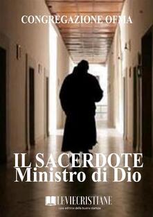 Il Sacerdote Ministro di Dio - Congregazione OFMA (Curatore) - ebook