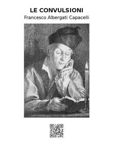 Le convulsioni - Francesco Albergati Capacelli - ebook