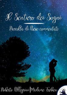 Il sentiero dei sogni - Madame Trebien,Roberto Pellegrini - ebook