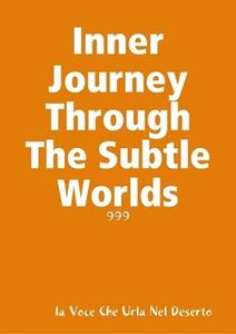 Inner Journey Through The Subtle Worlds