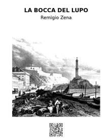 La bocca del lupo - Gaspare Invrea,Remigio Zena - ebook