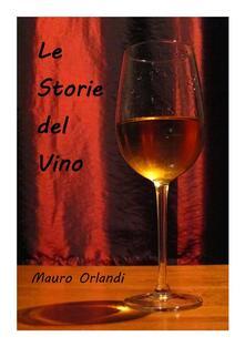 Le Storie del Vino - Mauro Orlandi - ebook