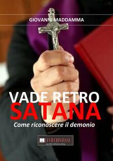 Vade Retro Satana - Giovanni Maddamma - ebook