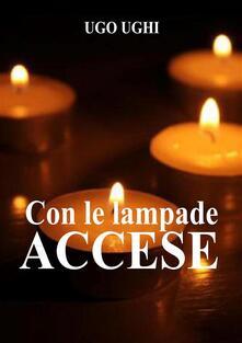 Con le lampade accese - Ugo Ughi - ebook