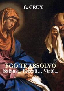 Ego te Absolvo - G. Crux - ebook