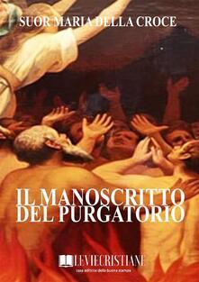 Il manoscritto del purgatorio - Suor Maria della Croce - ebook