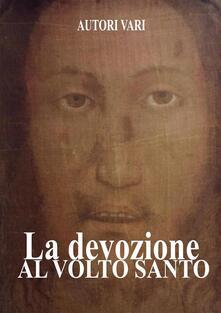 La Devozione al Volto Santo - Autori Vari - ebook