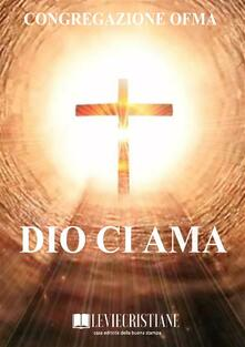 Dio ci ama - Congregazione OFMA (Curatore) - ebook