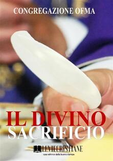 Il Divino sacrificio - Congregazione OFMA (Curatore) - ebook