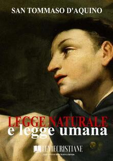 Legge naturale e legge umana - San Tommaso d'Aquino - ebook